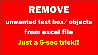 Delete Objects or shapes from Excel spreadsheet (5-sec trick!!!)