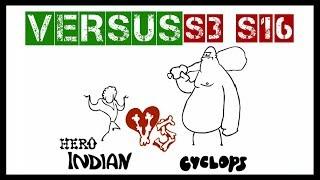 VERSUS   Indian vs Cyclops