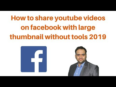 How to share youtube videos on facebook with large thumbnail without tools 2019