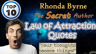 TOP 10 Law of Attraction Quotes by Rhonda Byrne, The Secret author