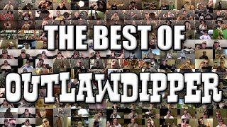 The Best Of Outlawdipper!
