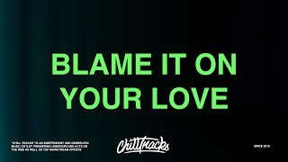 Charli Xcx – Blame It On Your Love Lyrics