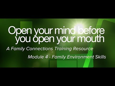 Open Your Mind Before You Open Your Mouth - Module Four - Family Environment Skills