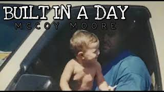McCoy Moore Built In A Day