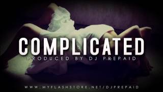 Complicated Produced By @DJPREPAID