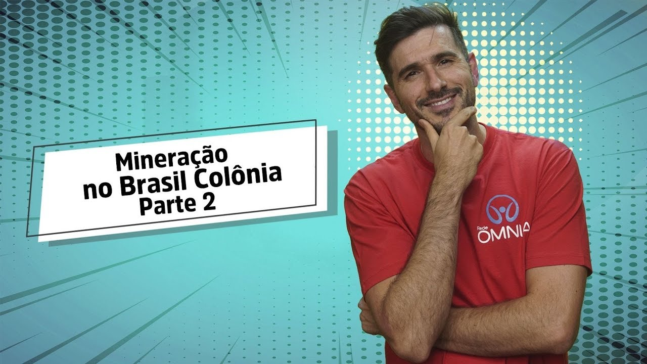Mineração no Brasil Colônia | Parte 2