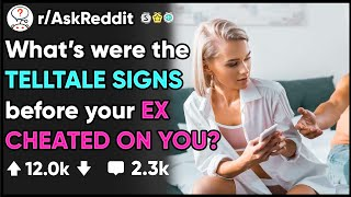 What are some SIGNS YOUR PARTNER IS CHEATING on you? - (r/AskReddit)