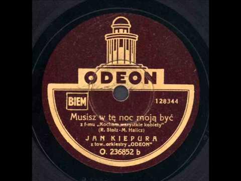 Jan Kiepura - Musisz w tę noc moją być.