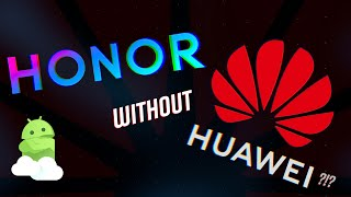 HUAWEXIT: What's next for Honor outside of Huawei?