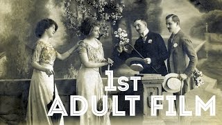 The First Adult Movie Ever Made