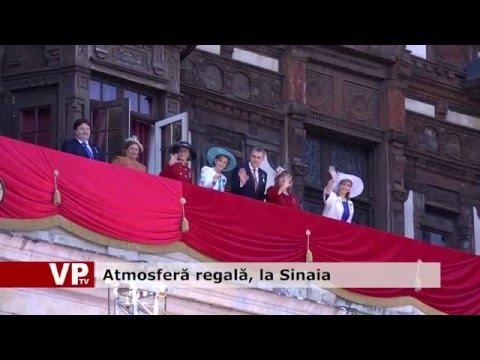 Atmosferă regală, la Sinaia