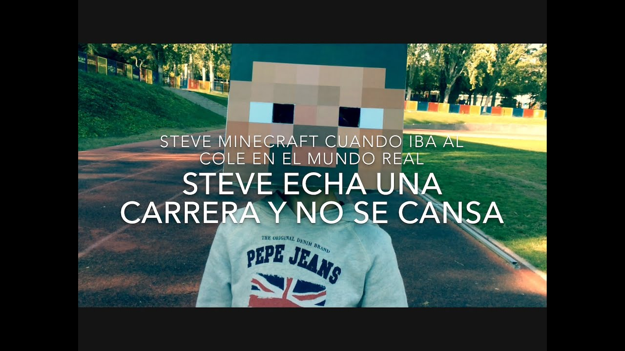 STEVE ECHA UNA CARRERA - Steve Minecraft en el mundo real