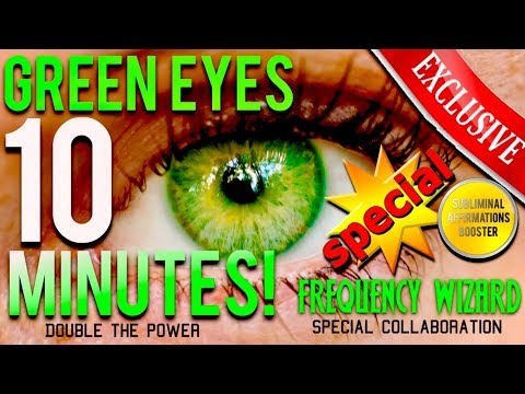 🎧GET GREEN EYES IN 10 MINUTES! FREQUENCY WIZARD / SUBLIMINAL AFFIRMATIONS BOOSTER COLLABORATION!!!
