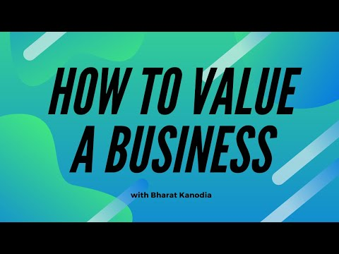 How to Value a Business and Why it is Important with Bharat Kanodia