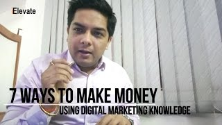 7 Ways Digital Marketing Knowledge Can Help You Earn Money.