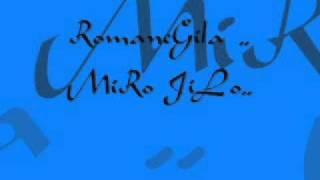rOMANE gILA ,, mIro JiLo,, 2010 NEEWW !!