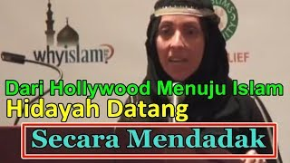 KONSULTAN ARTIS HOLLYWOOD MASUK ISLAM - HIDAYAH DATANG SECARA TIBA TIBA