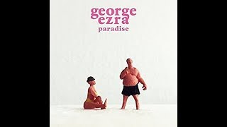 George Ezra   Paradise (Audio)