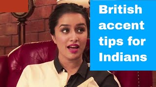 British accent tips for Indian English speakers - perfect your accent