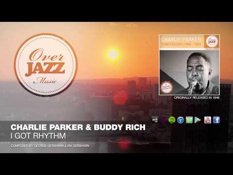 Charlie Parker & Buddy Rich - I Got Rhythm (1946)