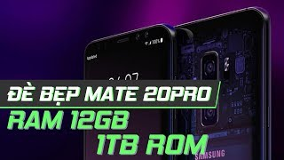 """Tiếp tục là Galaxy S10 - RAM 12GB, 1 TB, """"đè bẹp"""" Mate 20 Pro, và.."""