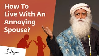 How Not To Get Irritated By Your Wife/Husband - Sadhguru Speaks!