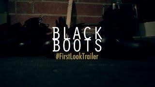 BLACK BOOTS | #FirstLook Trailer | @BlackBootsTV (2014)
