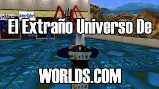 El Extraño Universo De WORLDS.com