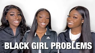COMMON BLACK GIRL PROBLEMS *WE STILL FED UP*