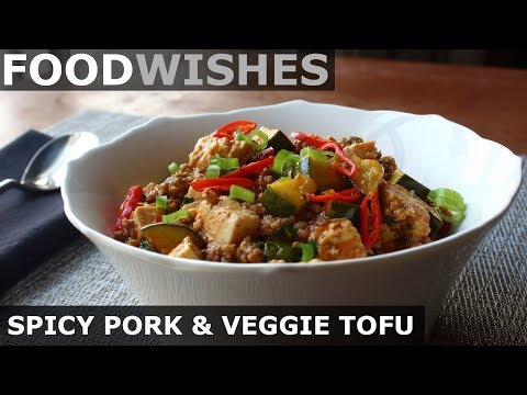 Spicy Pork & Vegetable Tofu - Food Wishes
