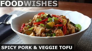 Spicy Pork & Vegetable Tofu - Food Wishes - Video Youtube