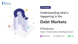 Understanding what's happening in the debt markets with R Sivakumar