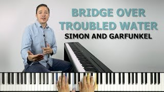 Bridge Over Troubled Water Piano Tutorial Simon and Garfunkel