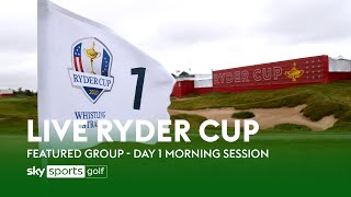 Ryder Cup | Foursomes Featured Group - Morning Session | Day 1
