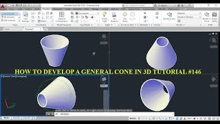 HOW TO DEVELOP A 3 DIMENSIONAL GENERAL CONE IN AUTO CAD TUTORIAL #146