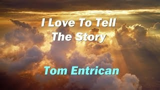 I Love To Tell The Story. Alan Jacson Cover