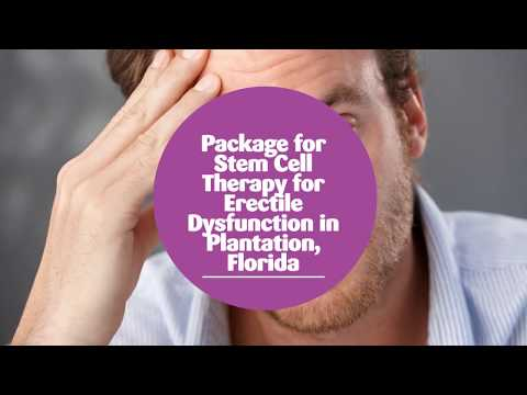 Popular Package for Stem Cell Therapy for Erectile Dysfunction in Plantation, Florida