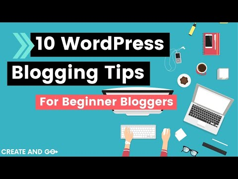 Download 10 WordPress Blogging Tips Beginner Bloggers Need to Know Mp4 HD Video and MP3