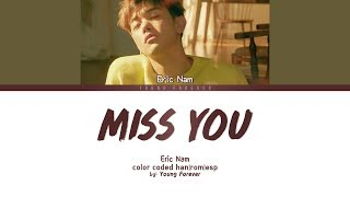 "ERIC NAM ""MISS YOU"" [COLOR CODED HANROMSUBESPAÑOL LYRICS]"