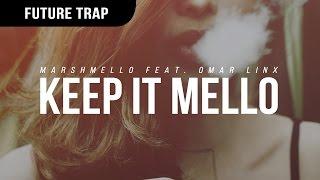 Gambar cover Marshmello - KeEp IT MeLLo Feat. Omar LinX