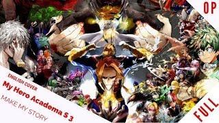 """「English Cover」My Hero Academia OP 5 """"MAKE MY STORY"""" FULL Ver. 『僕のヒーローアカデミア』【Sam Luff"""