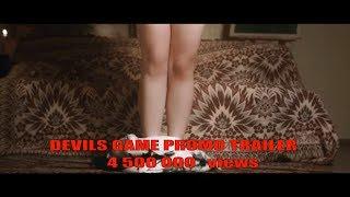 DEVIL`S GAME promo trailer -Игрa дьявола трейлер 4k 2020