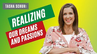 Realizing Our Dreams and Passions