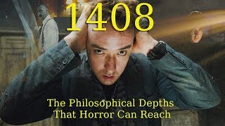 1408: The Philosophical Depths That Horror Can Reach