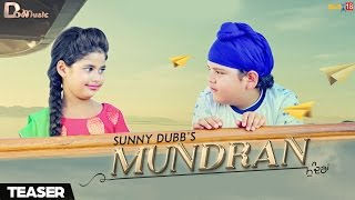 Mundran  Sunny Dubb  Teaser  D6 Music  Upcoming Punjabi Songs 2017
