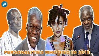 Famous Ghana Personalities Who Died In 2018 This Year.