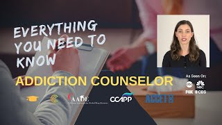 Addiction Counselor: Everything You Need To Know