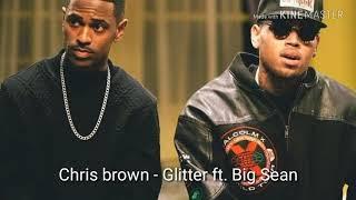 Chris Brown - Glitter ft. Big sean