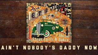 Steve Earle & The Dukes - Ain't Nobody's Daddy Now [Audio Stream]