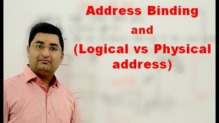 Memory Management-5 | Address binding and Logical address vs Physical address